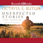 Unexpected Stories by  Octavia E. Butler audiobook