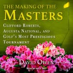 The Making of the Masters by  David Owen audiobook