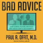 Bad Advice by  Paul A.  Offit MD audiobook