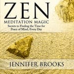 Zen Meditation Magic by  Jennifer Brooks audiobook