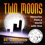Two Moons by  RE Johnston audiobook