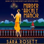 Murder at Archly Manor by  Sara Rosett audiobook