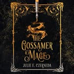 The Gossamer Mage by  Julie E. Czerneda audiobook