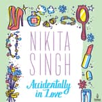 Accidentally In Love by  Nikita Singh audiobook