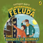 The Adventures Of Feluda: Bandits Of Bombay by  Satyajit Ray audiobook