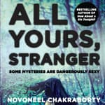 All Yours, Stranger by  Novoneel Chakraborty audiobook