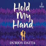 Hold My Hand by  Durjoy Datta audiobook