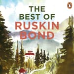 The Best Of Ruskin Bond by  Ruskin Bond audiobook