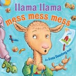 Llama Llama Mess Mess Mess by  Anna Dewdney audiobook