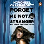 Forget Me Not, Stranger by  Novoneel Chakraborty audiobook