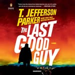 The Last Good Guy by  T. Jefferson Parker audiobook