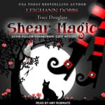 Shear Magic by  Leighann Dobbs audiobook