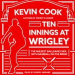 Ten Innings at Wrigley by  Kevin Cook audiobook