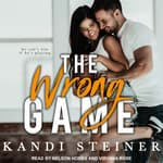 The Wrong Game by  Kandi Steiner audiobook
