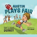 Austin Plays Fair by  Lauren Dungy audiobook