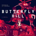 Butterfly Hill by  Brendan le Grange audiobook