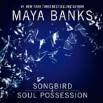Songbird & Soul Possession by  Maya Banks audiobook