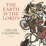 The Earth Is the Lord's by  Taylor Caldwell audiobook