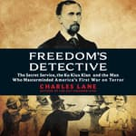Freedom's Detective by  Charles Lane audiobook