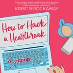 How to Hack a Heartbreak by  Kristin Rockaway audiobook