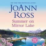 Summer on Mirror Lake by  JoAnn Ross audiobook