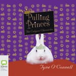 Pulling Princes by  Tyne O'Connell audiobook