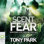 Scent of Fear by  Tony Park audiobook