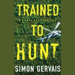 Trained to Hunt by  Simon Gervais audiobook