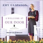 A Welcome at Our Door by  Amy Clipston audiobook