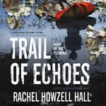 Trail of Echoes by  Rachel Howzell Hall audiobook