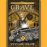 Grave Importance by  Vivian Shaw audiobook