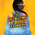 The Revolution of Birdie Randolph by  Brandy Colbert audiobook