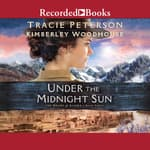 Under the Midnight Sun by  Kimberley Woodhouse audiobook