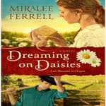Dreaming on Daisies by  Miralee Ferrell audiobook