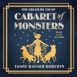 Cabaret of Monsters by  Tansy Rayner Roberts audiobook