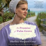 The Promise of Palm Grove by  Shelley Shepard Gray audiobook