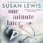 One Minute Later by  Susan Lewis audiobook
