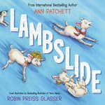 Lambslide by  Ann Patchett audiobook