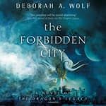 The Forbidden City by  Deborah A. Wolf audiobook