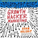 Growth Hacker Marketing by  Ryan Holiday audiobook