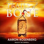 Trails of Bone by  Aaron Rosenberg audiobook