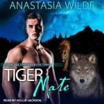 Tiger Mate by  Anastasia Wilde audiobook