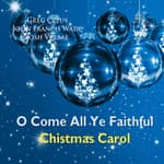 O Come All Ye Faithful Christmas Carol by  Greg Cetus audiobook