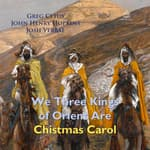 We Three Kings of Orient Are Christmas Carol by  Greg Cetus audiobook