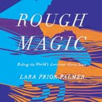Rough Magic by  Lara Prior-Palmer audiobook