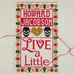 Live a Little by  Howard Jacobson PhD audiobook