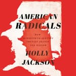 American Radicals by  Holly Jackson audiobook