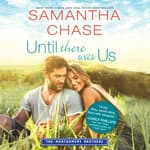 Until There Was Us by  Samantha Chase audiobook