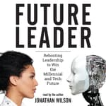 Future Leader by  Jonathan Wilson audiobook