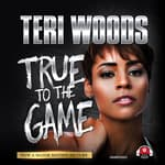 True to the Game by  Teri Woods audiobook